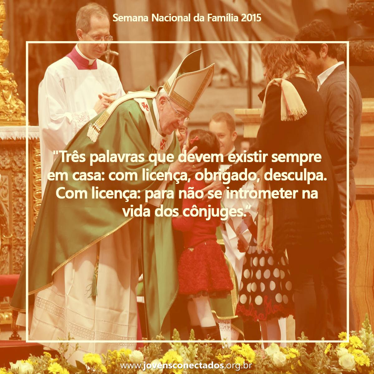 Dez Ensinamentos Do Papa Francisco Sobre A Família Jovens Conectados
